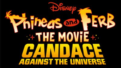 Phineas and Ferb The Movie: Candace Against the Universe (Disney+ Movie)