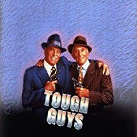 Tough Guys (Touchstone Movie)